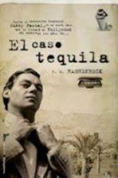 descargar epub El caso tequila – Autor F. G. Haghenbeck