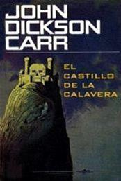 descargar epub El castillo de la calavera – Autor John Dickson Carr gratis