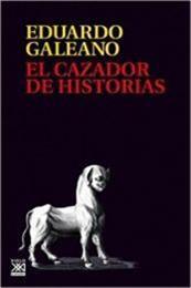 descargar epub El cazador de historias – Autor Eduardo Galeano
