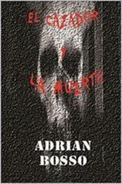 descargar epub El cazador y la muerte – Autor Adrian Bosso gratis