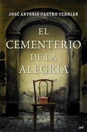 descargar epub El cementerio de la alegría – Autor José Antonio Castro Cebrián