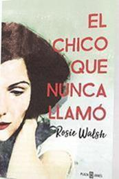 descargar epub El chico que nunca llamó – Autor Rosie Walsh gratis