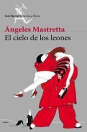 descargar epub El cielo de los leones – Autor Ángeles Mastretta gratis