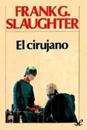 descargar epub El cirujano – Autor Frank G. Slaughter