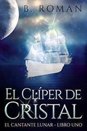 descargar epub El clíper de cristal – Autor B. Roman