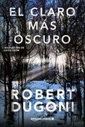 descargar epub El claro más oscuro – Autor Robert Dugoni