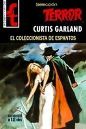descargar epub El coleccionista de espantos – Autor Curtis Garland