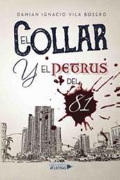 descargar epub El collar y el petrus del 81 – Autor Damian Ignacio Vila Bosero