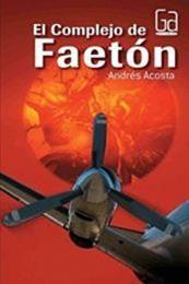 descargar epub El complejo de Faetón – Autor Andrés Acosta
