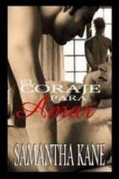 descargar epub El coraje para amar – Autor Samantha Kane