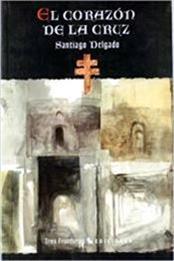 descargar epub El corazón de la cruz – Autor Santiago Delgado