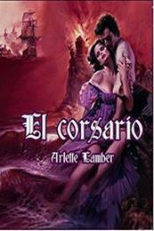 descargar epub El corsario – Autor Arlette Lamber