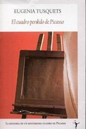 descargar epub El cuadro perdido de Picasso – Autor Eugenia Tusquets
