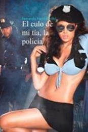 descargar epub El culo de mi tía, la policía – Autor Fernando Neira (Golfo) gratis