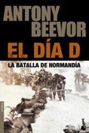 descargar epub El día D. La batalla de Normandía – Autor Antony Beevor