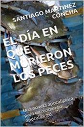 descargar epub El día en que murieron los peces – Autor Santiago Martínez Concha gratis