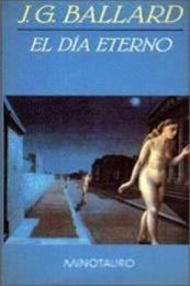 descargar epub El día eterno – Autor J. G. Ballard gratis