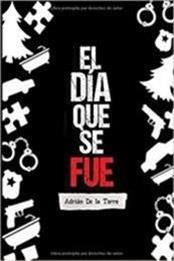 descargar epub El día que se fue – Autor Adrián De la Torre gratis