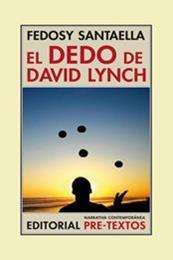 descargar epub El dedo de David Lynch – Autor Fedosy Santaella gratis