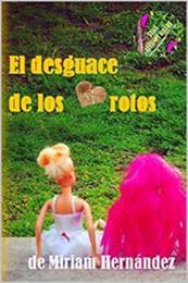descargar epub El desguace de los corazones rotos – Autor Miriam Hernández