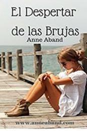 descargar epub El despertar de las brujas – Autor Anne Aband