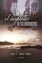descargar epub El despertar de los amaneceres – Autor Luis F. López-Canti