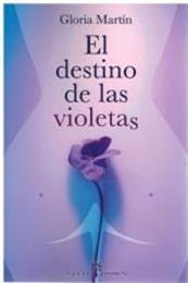 descargar epub El destino de las violetas – Autor Gloria Martin