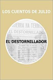 descargar epub El destornillador – Autor Julio Lorente Goñi gratis