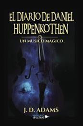 descargar epub El diario de Daniel Huppenkothen. Un músico mágico – Autor J.D. Adams