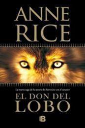 descargar epub El don del lobo – Autor Anne Rice