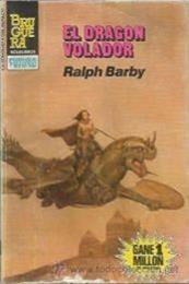 descargar epub El dragón volador – Autor Ralph Barby