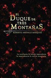 descargar epub El duque de Tres Montañas – Autor Roberto Arévalo Márquez