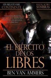 descargar epub El ejército de los libres – Autor Benjamín Van Ammers Velázquez