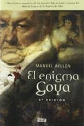descargar epub El enigma Goya – Autor Manuel Ayllón