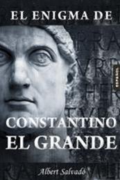 descargar epub El enigma de Constantino el grande – Autor Albert Salvadó gratis