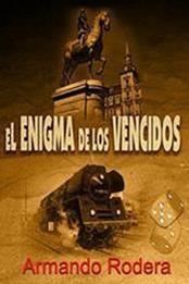 descargar epub El enigma de los vencidos – Autor Armando Rodera