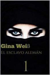 descargar epub El esclavo alemán 1 – Autor Gina Weiß gratis