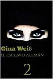 descargar epub El esclavo alemán 2 – Autor Gina Weiß gratis