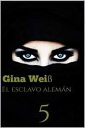 descargar epub El esclavo alemán 5 – Autor Gina Weiß