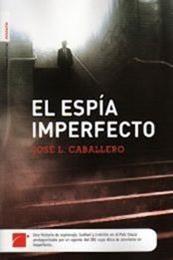 descargar epub El espía imperfecto – Autor José Luis Caballero gratis
