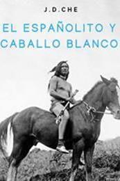 descargar epub El españolito y caballo blanco – Autor Jesús David gratis