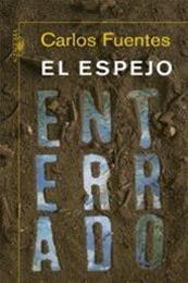 descargar epub El espejo enterrado – Autor Carlos Fuentes