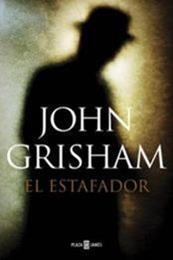 descargar epub El estafador – Autor John Grisham