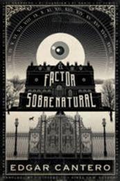 descargar epub El factor sobrenatural – Autor Edgar Cantero