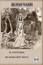 descargar epub El fantasma de Margaret Houg – Autor Elton Varfi