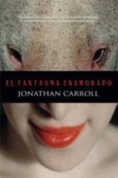 descargar epub El fantasma enamorado – Autor Jonathan Carroll