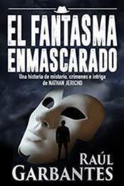 descargar epub El fantasma enmascarado – Autor Raúl Garbantes gratis