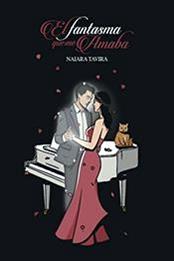 descargar epub El fantasma que me amaba – Autor Naiara Tavira