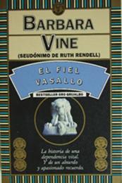 descargar epub El fiel vasallo – Autor Barbara Vine