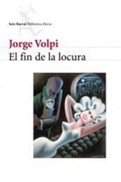 descargar epub El fin de la locura – Autor Jorge Volpi